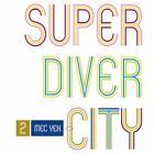 Super Diver City von Mec Yek (2015)