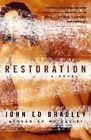 Restoration by John Ed Bradley (Paperback, 2004)