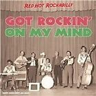 Various Artists - Got Rockin' on My Mind (Red Hot Rockabilly, 2013)
