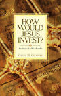 How Would Jesus Invest? by Gayle M Gilmore (Paperback / softback, 2005)