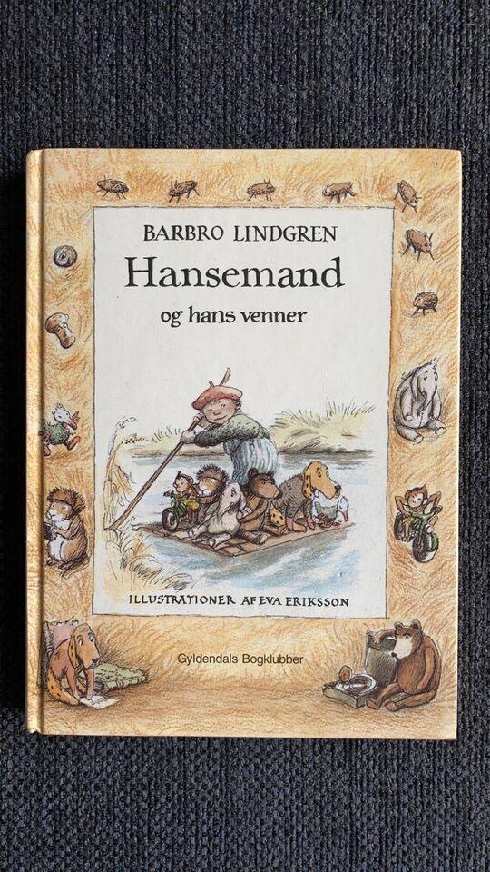Hansemand og hans venner, Barbro Lindgren