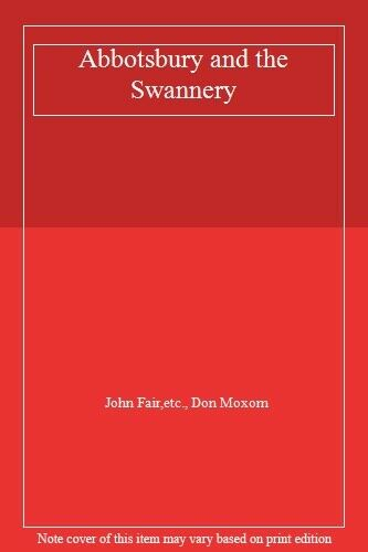 Abbotsbury and the Swannery-John Fair,Don Moxom,Peyto Slatter