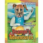 Scampi's Adventures by Paul Foskett (Paperback / softback, 2014)