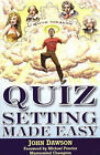 Quiz Setting Made Easy by John Dawson (Paperback, 2004)