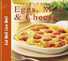 Eggs, Milk and Cheese by Reader's Digest (Hardback, 2003)