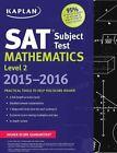 Kaplan SAT Subject Test Mathematics Level 2 2015-2016 by Kaplan (Paperback / softback, 2015)