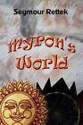 Myron's World by Seymour Rettek 9780759681927 Paperback 2002