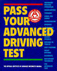 Pass Your Advanced Driving Test: The Official Institute of Advanced Motorists Manual by Institute of Advanced Motorists (Paperback, 1996)