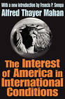 The Interest of America in International Conditions by A. T. Mahan (Paperback, 2003)