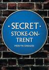 Secret Stoke-on-Trent by Mervyn Edwards (Paperback, 2016)