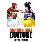 Dragon Ball Culture Volume 1: Origin by Derek Padula (Paperback / softback, 2016)