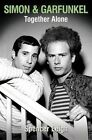 Simon & Garfunkel: Together Alone by Spencer Leigh (Paperback, 2016)