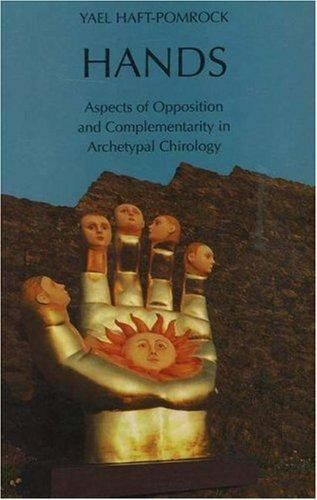 Hands : Aspects of Opposition and Complementarity in Archetypal Chirology, Pa...