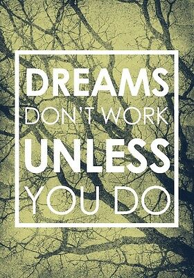 A1 DREAMS DONT WORK MOTIVATIONAL QUOTE SAYING INSPIRATIONAL ARTWORK PRINT POSTER