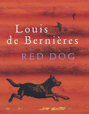 Red Dog by Louis de Bernieres - paperback edition