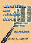 Chanting the Hebrew Bible by Joshua R. Jacobson (Paperback, 2005)