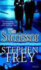 The Successor: A Novel by Stephen Frey (Paperback, 2008)