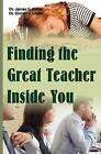 Finding the Great Teacher Inside You by Dr James F Cotter, James F Cotter (Paperback / softback, 2009)