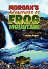 Morgan's Adventures at Frog Mountain Situation Sunrise 9781456879495 Rayne