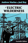 The Electric Wilderness [Facsimile Edition] by Andrew A Marino, Joel Ray (Paperback / softback, 2011)
