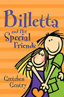 Billetta and Her Special Friends by Gretchen Gentry (Paperback / softback, 2005)