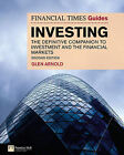 The Financial Times Guide to Investing: The Definitive Companion to Investment and the Financial Markets by Glen Arnold (Paperback, 2009)