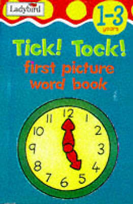 Tick! Tock! (First Picture Word Books)