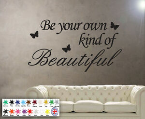 Be Your Own Kind Of Beautiful Wall Stickers Words Quote Room Decor Mural Decals Ebay