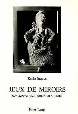 Jeux de miroirs (French Edition) by Karin Jaques