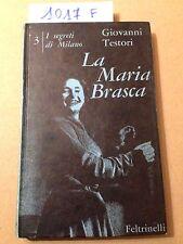 Giovanni TESTORI  -  LA MARIA BRASCA (I segreti di Milano) -  FELTRINELLI - 1960