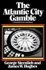 The Atlantic City Gamble: A Twentieth Century Fund Report by George Sternlieb, James W. Hughes (Paperback, 1985)