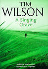 A Singing Grave by Timothy Wilson (Hardback, 1998)