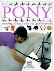 My Pony Book by Dorling Kindersley Ltd (Hardback, 1998)