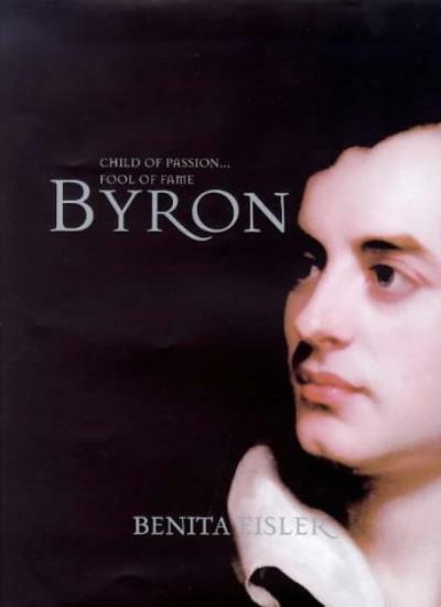 Byron: Child of Passion, Fool of Fame,Benita Eisler- 9780241132609
