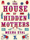The House of Hidden Mothers: A Novel by Meera Syal (CD-Audio, 2016)