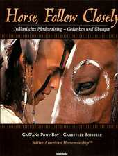 Horse Follow Closely * Indianisches Pferdetraining * Gawani Pony Boy 2006