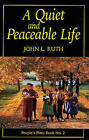 Quiet and Peaceable Life: People's Place Book No.2 by John L. Ruth (Paperback, 1997)