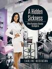 A Hidden Sickness: When Psychiatric Disorder Fits Right in by Earline Robinson (Paperback / softback, 2015)