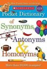 Scholastic Pocket Dictionary of Synonyms, Antonyms and Homonyms by Scholastic US (Paperback, 2012)
