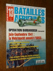 BATAILLES AÉRIENNES N°13 - JUILLET/AOÛT/SEPTEMBRE 2000 - OPÉRATION BARBAROSSA