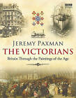 The Victorians by Jeremy Paxman (Hardback, 2009)