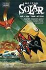 Doctor Solar, Man of the Atom Archives Volume 4 by Dick Wood (Paperback, 2015)