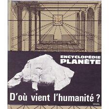 D'OU VIENT L'HUMANITE ? / Encyclopédie planète illustré / Louis PAUWELS 1963