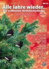 Alle Jahre wieder - Die schönsten Weihnachtslieder für Klavier von Robert Francis (2011, Taschenbuch)