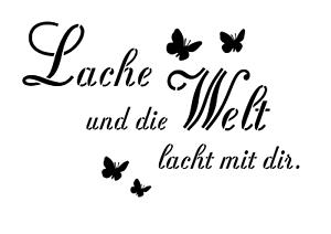 """/"""" auf A4 Schablone /"""" Lache und die Welt lacht."""
