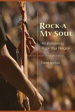 Rock-a My Soul: An Invitation to Rock Your Religion-ExLibrary