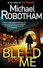 Bleed for Me by Michael Robotham (Paperback, 2010)