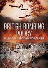 British Bombing Policy During the Second World War by Hubert Raymond Allen (Paperback, 2016)