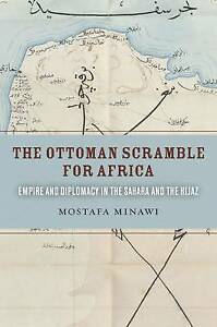 The-Ottoman-Scramble-for-Africa-Empire-and-Diplomacy-in-the-Sahara-and-the-Hija
