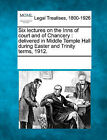 Six Lectures on the Inns of Court and of Chancery: Delivered in Middle Temple Hall During Easter and Trinity Terms, 1912. by Gale, Making of Modern Law (Paperback / softback, 2011)